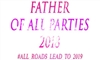 2nd Annual Father of All Parties 2018
