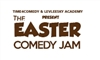 THE EASTER COMEDY JAM