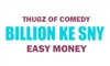 THUGZ OF COMEDY presents BILLION KE SNY
