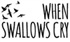When Swallows Cry (13 YEARS +)