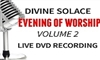 DIVINE SOLACE EVENING OF WORSHIP VOL.2