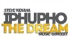 STEVE KEKANA - IPHUPHO THE DREAM CONCERT