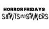 HORROR FRIDAYS - SAINTS AND SINNERS